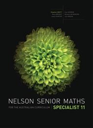 Nelson Senior Maths Specialist 11 for the Australian Curriculum Student Book