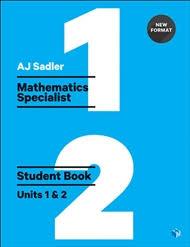 Sadler Maths Specialist Units 1 & 2 Student Book (Revised Format)