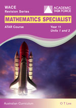 Mathematics Specialist Year 11 ATAR Course Revision Guide