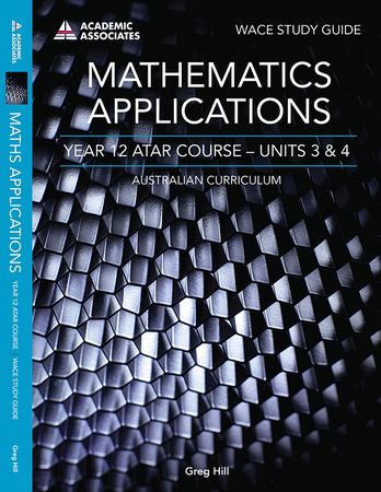Mathematics Applications Year 12 ATAR Course Study Guide - Units 3 & 4