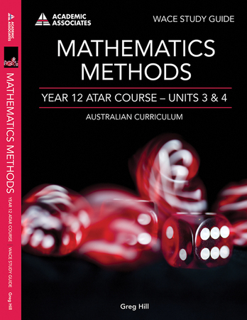 Mathematics Methods Year 12 ATAR Course Study Guide - Units 3 & 4