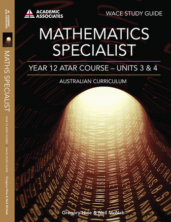Mathematics Specialist Year 12 ATAR Course Study Guide - Units 3 & 4