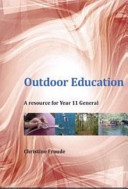 Outdoor Education: A Resource for Year 11 General