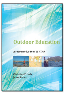Outdoor Education: A Resource for Year 11 ATAR