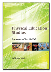 Physical Education Studies A Resource for Year 11 ATAR