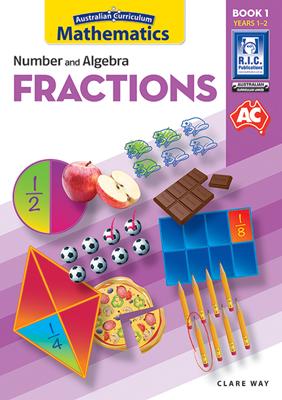 Australian Curriculum Mathematics – Fractions Book 1