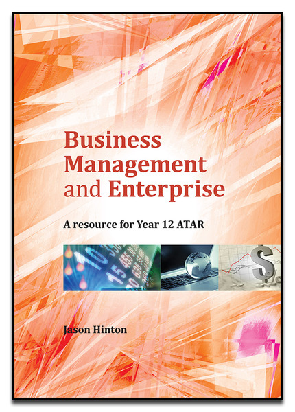 Business Management & Enterprise A Resource for Year 12