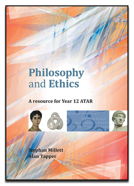 Philosophy & Ethics A Resource for Yr12 ATAR