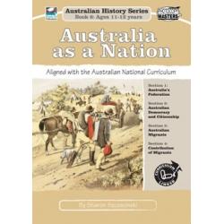 Australian History Series Book 6: Australia As A Nation
