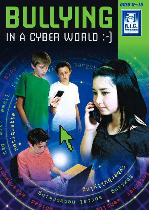 Bullying in a Cyber World - Ages 9-10