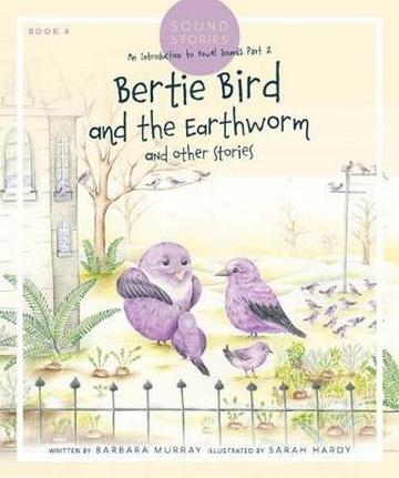 Bertie Bird and The Earth Worm & Other Stories