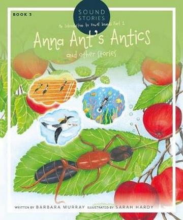 Anna Ant's Antics & Other Stories Book 3